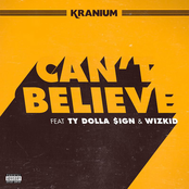 Kranium: Can't Believe (feat. Ty Dolla $ign & WizKid)