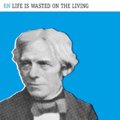 Life Is Wasted On the Living