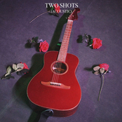 Two Shots (Acoustic)