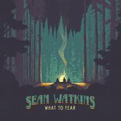 Sean Watkins: What to Fear