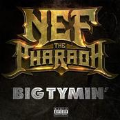 Nef The Pharaoh: Big Tymin' - Single