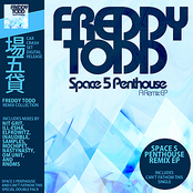 Freddy Todd: Space 5 Penthouse