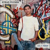 Ethan Tucker: All I Need