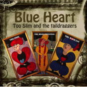 Too Slim And the Taildraggers: Blue Heart