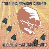Bastard Noise: Rogue Astronaut