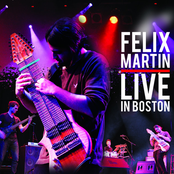 Felix Martin: Live in Boston