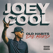 Joey Cool: Old Habits Die Hard