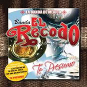 Banda El Recodo: Te Presumo