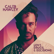 Caleb Hawley: Love, Drugs, & Decisions