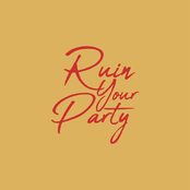 Ruin Your Party [Explicit]
