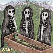 Hail The Sun: Wake