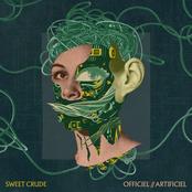 Sweet Crude: Officiel//Artificiel