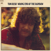 Tom Rush: Wrong End Of The Rainbow