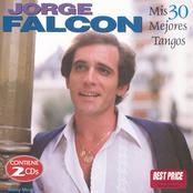 Jorge Falcon: Mis 30 Mejores Tangos