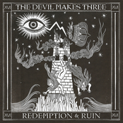 Devil Makes Three: Redemption & Ruin