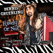 Dennis Gruenling: Ready Or Not