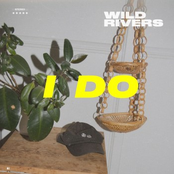 Wild Rivers: I Do