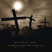 Michael Roe: We All Gonna Face The Rising Sun
