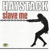 Haystack: Slave Me