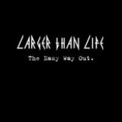 Larger Than Life: The Easy Way Out