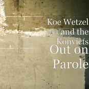 Koe Wetzel: Out on Parole