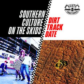 Southern Culture On The Skids: Dirt Track Date