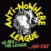 Anti Nowhere League: We Are the League...Uncut