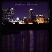 Josh Weathers Band: Big Night In The City