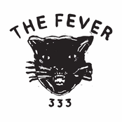 The Fever 333: We're Coming In