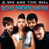 Bow Wow Wow: We Are The '80s