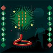 Iguana Death Cult: Bright Lights