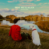 Hot Mulligan: you'll be fine