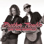 Brother Trouble: Live From Nashville