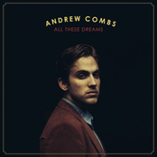 Andrew Combs: All These Dreams