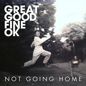 Great Good Fine OK: Not Going Home