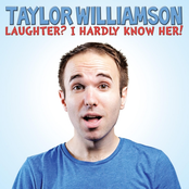 Taylor Williamson: Laughter? I Hardly Know Her!