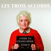 Les Trois Accords: J'aime ta grand-mère