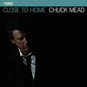 Chuck Mead: Close to Home