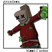 Grandson: Blood / / Water