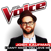 Josh Kaufman: I Can't Make You Love Me (The Voice Performance) - Single
