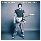John Mayer: Heavier Things