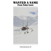 Wanted a Name (feat. Yoke Lore) - Single