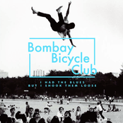 Bombay Bicycle Club: I Had the Blues But I Shook Them Loose
