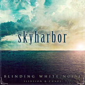 Skyharbor: Blinding White Noise: Illusion & Chaos