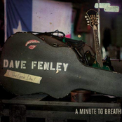 Dave Fenley: A Minute to Breathe