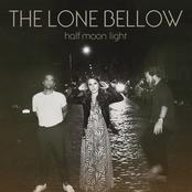 The Lone Bellow: Half Moon Light