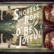 Shovels and Rope: O' Be Joyful