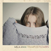 Willa Amai: Trampled Flowers