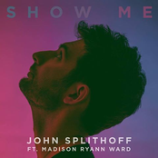 John Splithoff: Show Me (feat. Madison Ryann Ward)