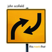 John Scofield: This Meets That
